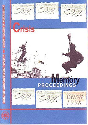 Crisis and memory in Islamic societies. Proceedings: Neuwirth, Angelika und