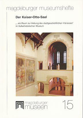"""Der Kaiser-Otto-Saal. """".ein Raum zur Hebung des stadtgeschichtlichen Interesses"""" im ..."""