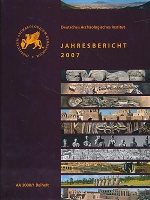 Deutsches Archäologisches Institut. Jahresbericht 2007. Archäologischer Anzeiger. AA 2008/1 Beiheft...