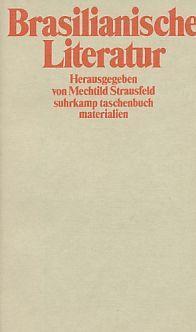 Brasilianische Literatur. Suhrkamp-Taschenbuch ; 2024 : Materialien.: Strausfeld, Michi [Hrsg.]: