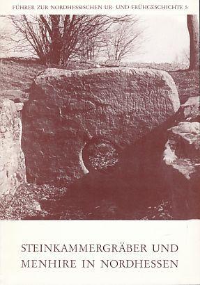 Steinkammergräber und Menhire in Nordhessen. Führer zur: Kappel, Irene: