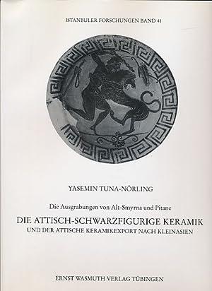 Die attisch-schwarzfigurige Keramik und der attische Keramikexport: Tuna-Nörling, Yasemin:
