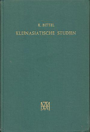 Kleinasiatische Studien.: Bittel, Kurt: