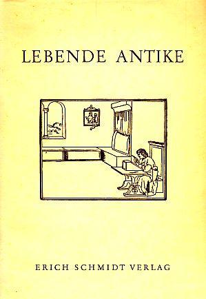 Lebende Antike. Symposion für Rudolf Sühnel.: Meller, Horst und