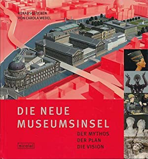 Die neue Museumsinsel. Der Mythos, der Plan,: Wedel, Carola (Hg.):