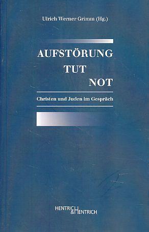 Aufstörung tut not. Christen und Juden im: Grimm, Ulrich Werner
