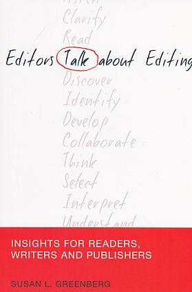 Editors talk about editing : insights for readers, writers and publishers. Mass communication and...