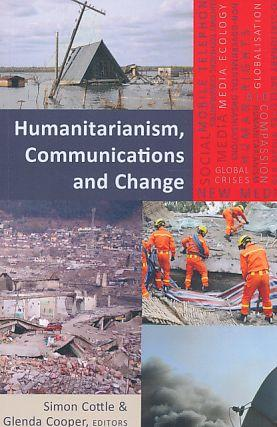 Humanitarianism, communications and change. Global crises and the media ; Vol. 19.