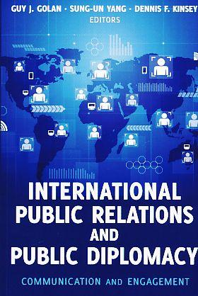 International public relations and public diplomacy : communication and engagement.: Golan, Guy J.,...