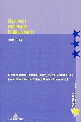 Pela paz! : (1849 - 1939) =: Ribeiro, Maria Manuela
