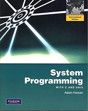 System programming with C and Unix.: Hoover, Adam: