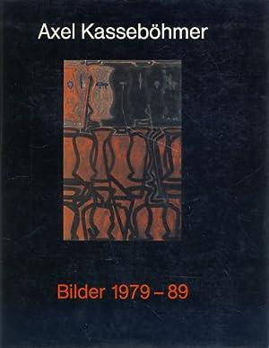Axel Kasseböhmer. Bilder 1979 - 89.: Kasseböhmer, Axel: