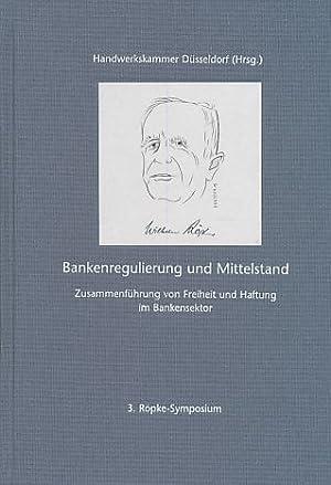 Bankenregulierung und Mittelstand : Zusammenführung von Freiheit: Köster, Thomas [Hrsg.]: