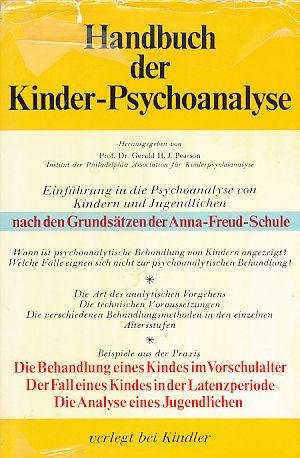 Handbuch der Kinder-Psychoanalyse : Einführung in die Psychoanalyse von Kindern und Jugendlichen ...
