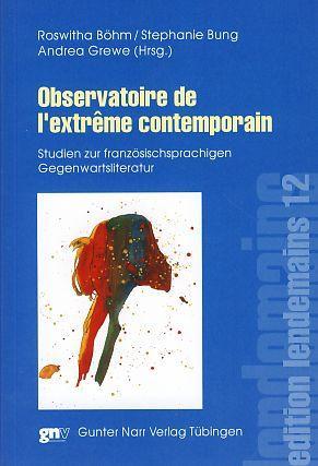 Observatoire de l'extrême contemporain. Studien zur französischen: Böhm, Roswitha (Hrsg.):