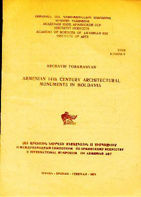 Armenian 14th century architectural monuments in Moldavia.: Toramanyan, Archavir:
