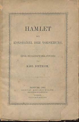 Hamlet der Konstabel der Vorsehung. Eine Shakespeare-Studie.: Dietrich, Carl: