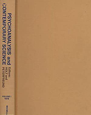Psychoanalysis and Contemporary Science. Volume I; 1972. An Annual of Integrative Studies.: Holt, ...