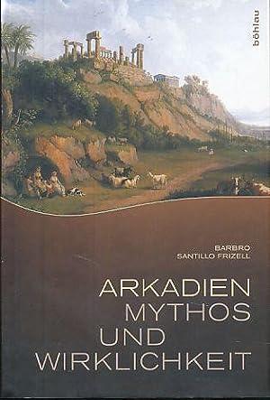 Arkadien - Mythos und Wirklichkeit. Aus dem: Santillo Frizell, Barbro: