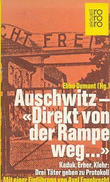 """Auschwitz, """"direkt von der Rampe weg ."""": Demant, Ebbo (Hrsg.):"""