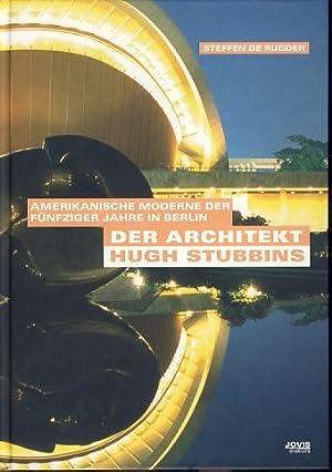 Der Architekt Hugh Stubbins. Amerikanische Moderne der: Rudder, Steffen de:
