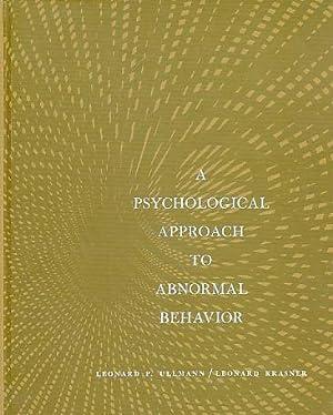 A Psychological Approach to Abnormal Behavior.: Ullman, Leonard P.