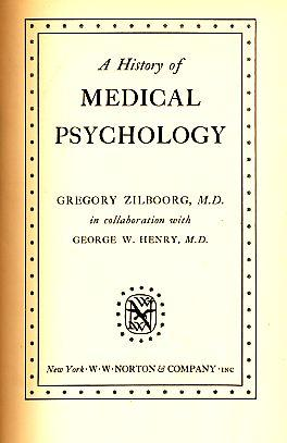 A History of Medical Psychology.: Zilboorg, Gregory und