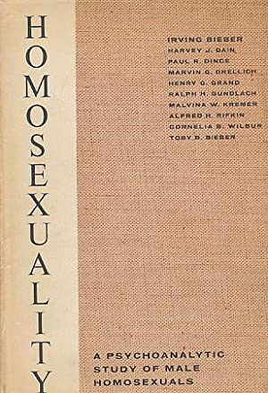 Homosexuality. A Psychoanalytic Study of Male Homosexuals.: Bieber, Irving (u.a.):