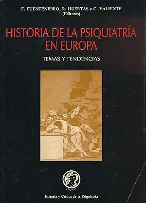 Historia de la Psiquiatria en Europa. Temas: Fuentenebro, Filiberto (Ed.)