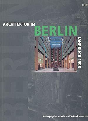 Architektur in Berlin. Jahrbuch 1998. Herausgegeben von: Kuldschun, Ingrid und