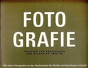 Fotografie. Eine Ausstellung der Hochschule für Grafik und Buchkunst Leipzig 29. April bis 29. Mai ...