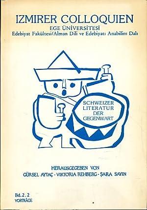Schweizer Literatur der Gegenwart Bd. 2.2: Vorträge. Dokumentation der Beiträge des II. Izmirer ...