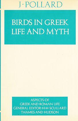 Birds in Greek Life and Myth. Aspects: Pollard, John: