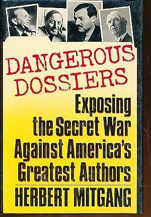 Dangerous dossiers. Exposing the secret war against: Mitgang, Herbert: