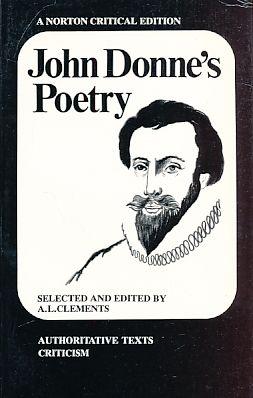 John Donne's Poetry. Ed.: A.L. Clements. Authoritative: Donne, John: