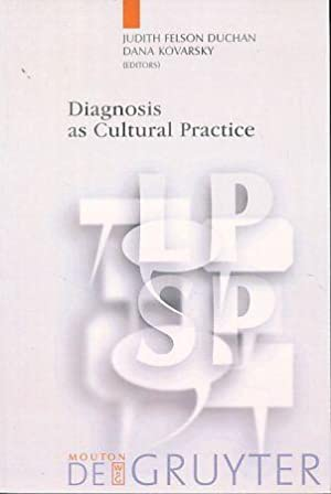 Diagnosis as cultural practice. Language, Power and: Duchan, Judith Felson