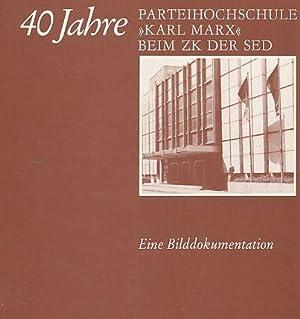 """40 Jahre Parteihochschule """"Karl Marx"""" beim ZK der SED. Eine Bilddokumentation."""