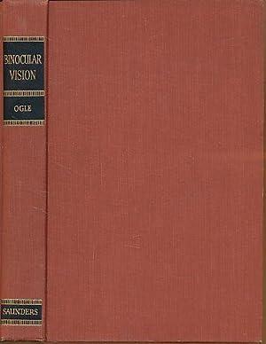 Researches in binocular vision. Foreword Walter B.: Ogle, Kenneth N.:
