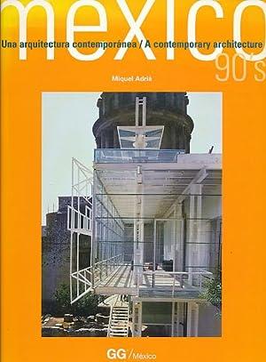 Mexico 90's. Una arquitectura contemporanea / A: Adria, Miquel: