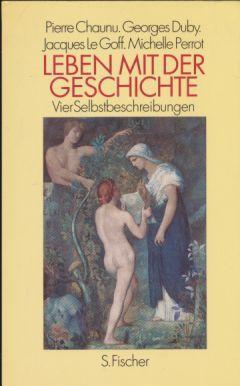 Leben mit der Geschichte : 4 Selbstbeschreibungen.: Nora, Pierre (Hrsg.):