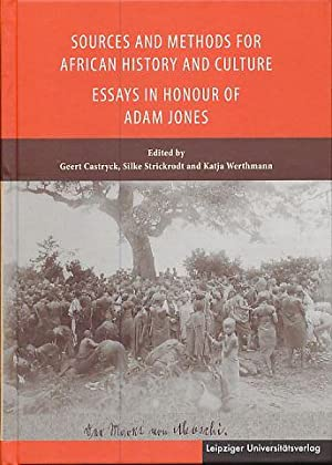 Sources and methods for African history and culture. Essays in honour of Adam Jones.