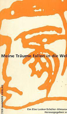 Meine Träume fallen in die Welt. Hrsg.: Kirsch, Sarah (Hrsg.)