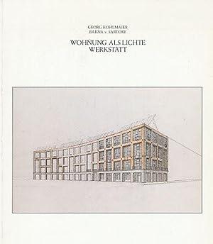 Wohnung als lichte Werkstatt. Ein IBA Wohnungsbau: Kohlmaier, Georg und