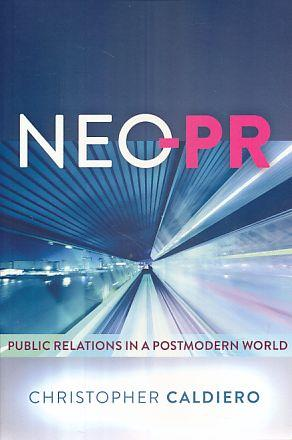 Neo-PR. Public relations in a postmodern world.