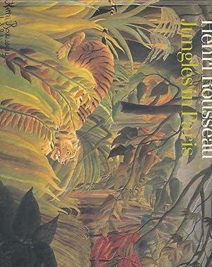 Henri Rousseau. Jungles in Paris. Ed. by: Rousseau, Henri: