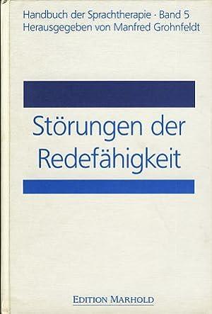 Störungen der Redefähigkeit. Handbuch der Sprachtherapie 5.: Grohnfeldt, Manfred (Hg.):