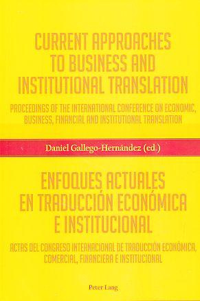 Current approaches to business and institutional translation: Gallego Hernández, Daniel