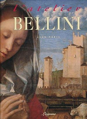 L'atelier Bellini. Von Jean Paris. Iconographie Corinne: Bellini, Jacopo: