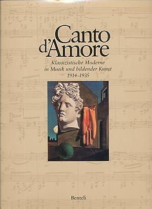 Canto d'Amore. Klassizistische Moderne in Musik und: Boehm, Gottfried (Hrsg.)
