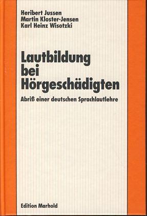 Lautbildung bei Hörgeschädigten. Abriss einer deutschen Sprachlautlehre.: Jussen, Heribert, Martin
